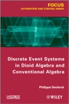 Discrete Event Systems In Dioid Algebra And Conventional Algebra