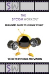 The SitcomWorkout Beginners Guide To Losing Weight While Watching TV