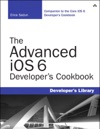 Advanced IOS 6 Developers Cookbook The 4e