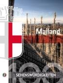Mailand - 100 Sehenswürdigkeiten in der Stadt
