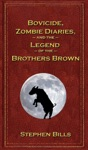 Bovicide Zombie Diaries And The Legend Of The Brothers Brown