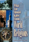 What You Should Know About World Religions