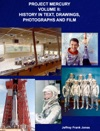 PROJECT MERCURY  VOLUME II HISTORY IN TEXT DRAWINGS PHOTOGRAPHS AND FILM