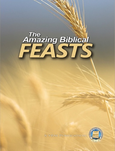 The Amazing Biblical Feasts