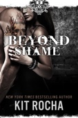 Kit Rocha - Beyond Shame (Beyond, Book One)  artwork
