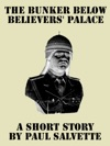 The Bunker Below Believers Palace A Short Story