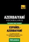 Vocabulario Espaol-azerbaiyan - 7000 Palabras Ms Usadas
