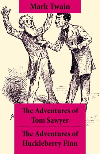 The Adventures of Tom Sawyer  The Adventures of Huckleberry Finn