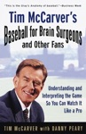 Tim McCarvers Baseball For Brain Surgeons And Other Fans
