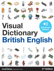 VISUAL DICTIONARY BRITISH ENGLISH - 2ND EDITION (ENHANCED VERSION)