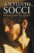 Antonio Socci - Indagine su Gesù artwork