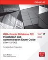 OCA Oracle Database 12c Installation And Administration Exam Guide Exam 1Z0-062