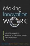 Making Innovation Work How To Manage It Measure It And Profit From It Updated Edition