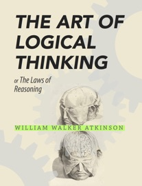 THE ART OF LOGICAL THINKING