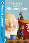 The Elves And The Shoemaker - Read It Yourself With Ladybird Enhanced Edition