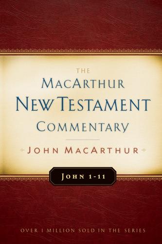 John 1-11 MacArthur New Testament Commentary