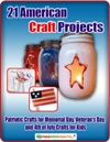 21 American Craft Projects Patriotic Crafts For Memorial Day Veterans Day And 4th Of July Crafts For Kids
