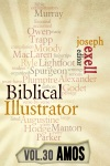 The Biblical Illustrator - Vol 30 - Pastoral Commentary On Amos