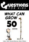 Questions 4 Kids What Can Grow