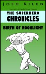 The Superhero Chronicles Birth Of Moonlight  Tell Me A Story Bedtime Stories For Kids 3