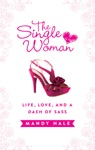 The Single Woman Life Love And A Dash Of Sass