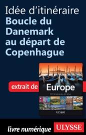 IDéE DITINéRAIRE - BOUCLE DU DANEMARK AU DéPART DE COPENHAGUE
