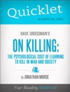 Quicklet On Dave Grossmans On Killing The Psychological Cost Of Learning To Kill In War And Society