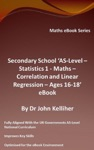 Secondary School AS-Level Statistics 1 - Maths - Correlation And Linear Regression - Ages 16-18 - EBook