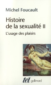 HISTOIRE DE LA SEXUALITé (TOME 2) - LUSAGE DES PLAISIRS