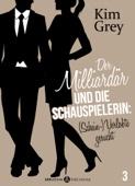 Der Milliardär und die Schauspielerin: (Schein-)Verlobte gesucht, 3
