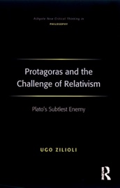 PROTAGORAS AND THE CHALLENGE OF RELATIVISM