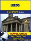 Leeds Travel Guide Quick Trips Series