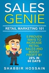 Sales Genie - Retail Marketing 101 - 5 Proven Ways To Increase Retail Sales And Boost Profit By 25 In 60 Days