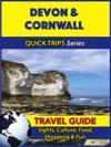 Devon  Cornwall Travel Guide Quick Trips Series