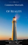 Common Misreads Of Reality