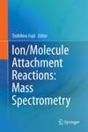 IonMolecule Attachment Reactions Mass Spectrometry