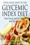 Your Cheat Sheet To The Glycemic Index Diet Boost Energy And Lose Weight With The GI Diet
