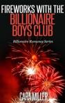 Fireworks With The Billionaire Boys Club