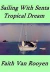 Sailing With Senta Tropical Dream