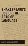 Shakespeares Use Of The Arts Of Language