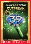 Outbreak The 39 Clues Super Special Book 1