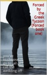 Forced By The Greek Tycoon Forced Book One