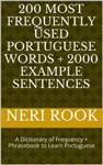200 Most Frequently Used Portuguese Words  2000 Example Sentences A Dictionary Of Frequency  Phrasebook To Learn Portuguese