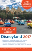 The Unofficial Guide to Disneyland 2017 - Bob Sehlinger, Seth Kubersky, Len Testa & Guy Selga Jr. Jr. Cover Art