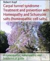 Carpal Tunnel Syndrome - Treatment With Homeopathy And Schuessler Salts Homeopathic Cell Salts