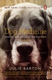 Dog Medicine - Julie Barton Book