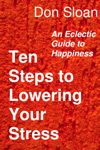 Ten Steps To Lowering Your Stress An Eclectic Guide To Happiness