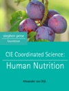 Cambridge IGCSE Coordinated Science Human Nutrition