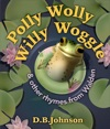 Polly Wolly Willy Woggle