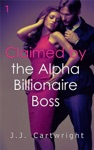 Claimed By The Alpha Billionaire Boss 1